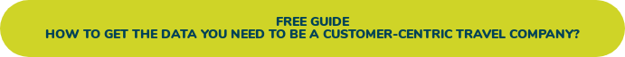 Free guide How to get the data you need to be a customer-centric travel company?